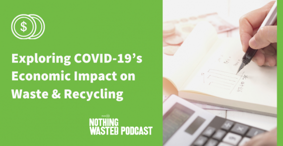 Exploring COVID-19's Economic Impact on Waste and Recycling (Transcript)
