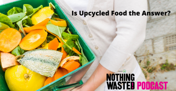 Is Upcycled Food the Answer? (Transcript)