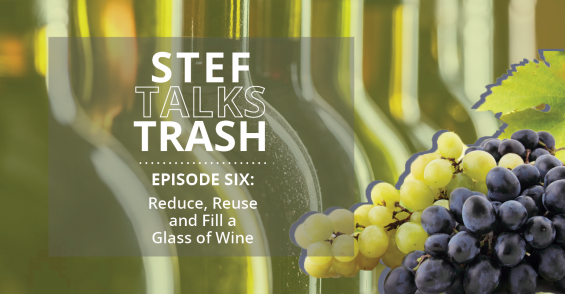 Episode 6: Reduce, Reuse and Fill a Glass of Wine