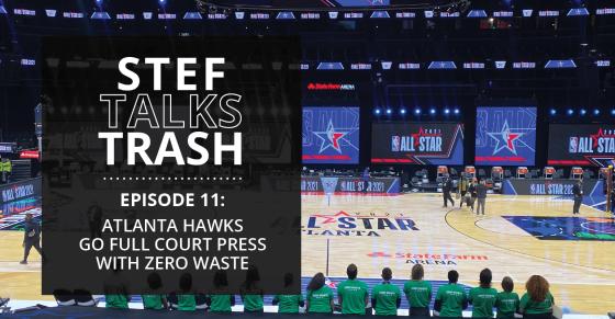 Episode 11: Atlanta Hawks Go Full Court Press with Zero Waste Efforts
